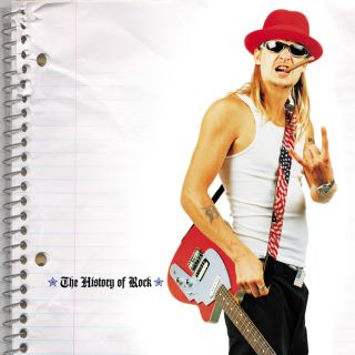 Kid Rock,The History Of Rock (Explicit)
