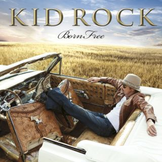 Kid Rock,Born Free