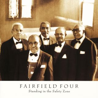 The Fairfield Four,Standing In The Safety Zone