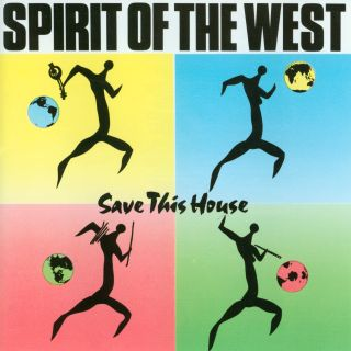 Spirit Of The West,Save This House